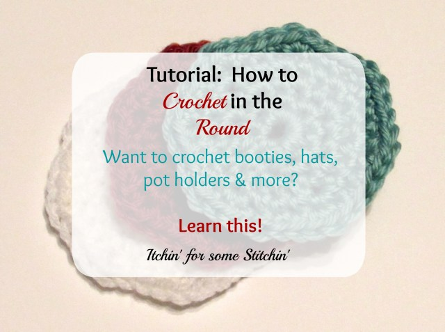Tutorial:  How to Crochet in the Round.  http://www.itchinforsomestitchin.com