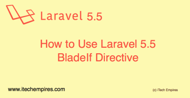 How to Use Laravel 5.5 BladeIf Directive