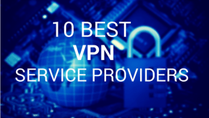 10 Best VPN Service Providers for PC, Mac and Mobile