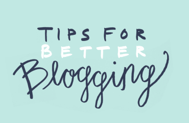 tips for better blogging