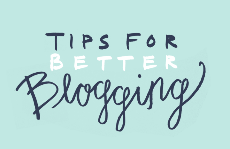 18 Tips for Better Blogging