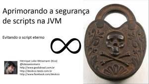 Melhorando a segurança de scripts na JVM: o script eterno - vídeo 1