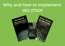 Why and how to implement ISO 27001