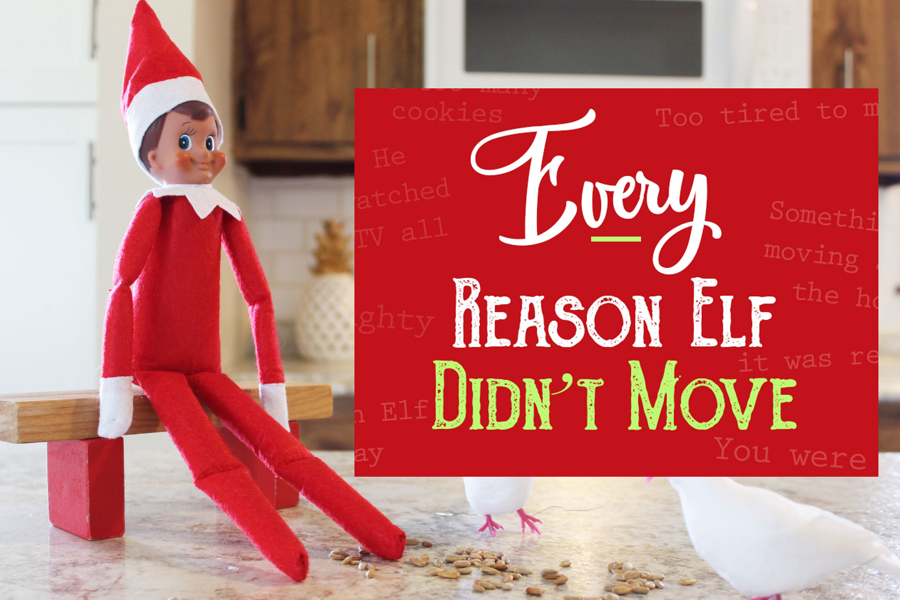 Every Reason Your Elf On The Shelf Didn T Move