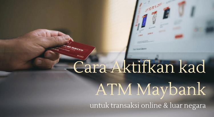 cara aktifkan debit kad maybank