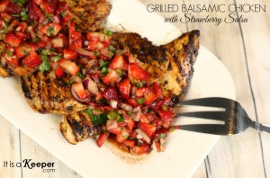 Grilled Balsamic Chicken with Strawberry Salsa - It's a Keeper