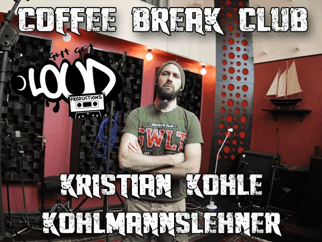 "Coffee Break Club: Kristian ""Kohle"" Kohlmannslehner"