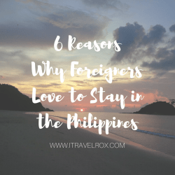 why foreigners love to stay in the Philippines