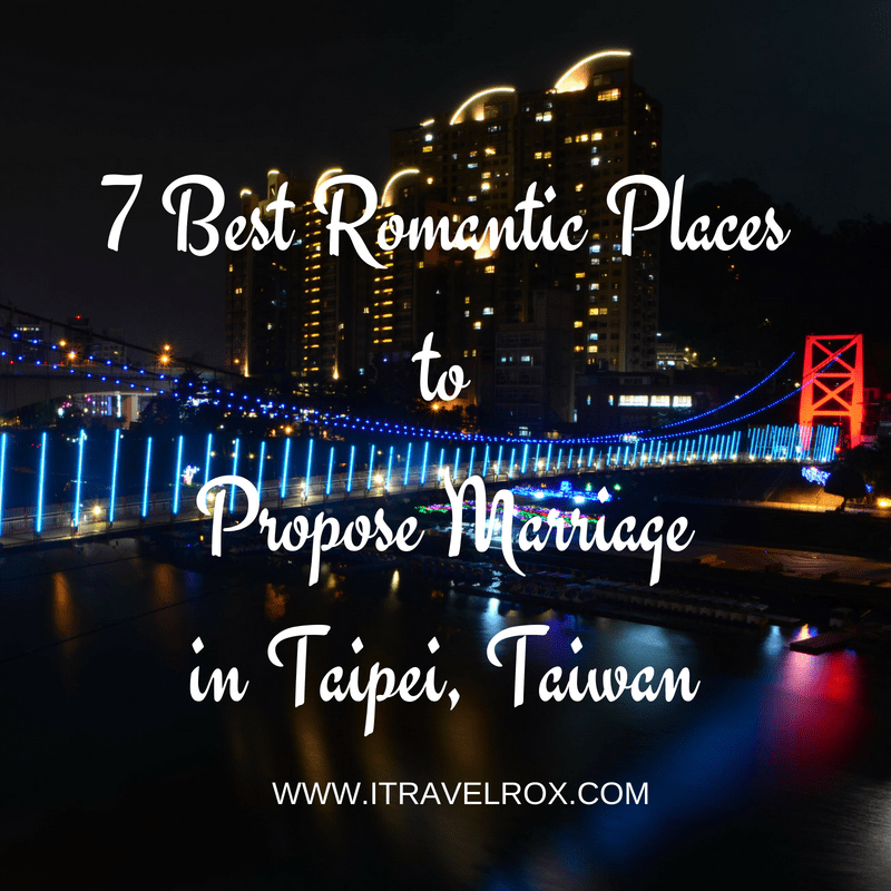 7 Best Romantic Places to Propose Marriage in Taipei, Taiwan