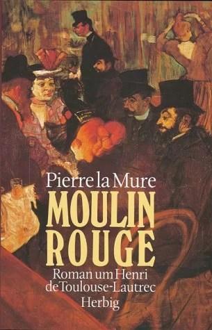 Pierre La Mure's Novel about Henri de Toulouse Lautrec
