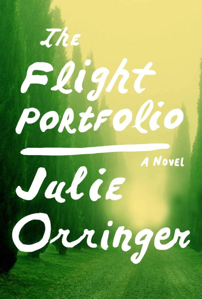 The book: Flight Portfolio by Julie Orringer