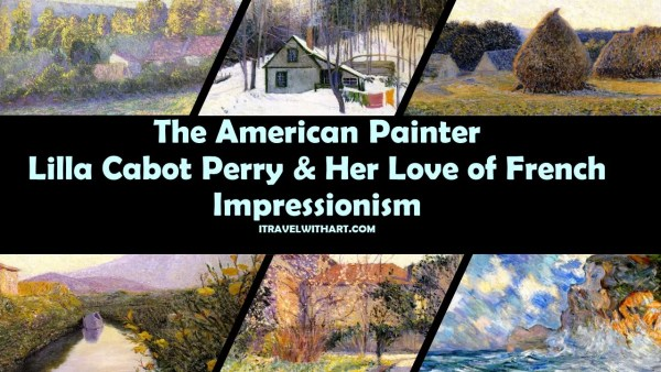 Lilla Cabot Perry - The American Impressionist