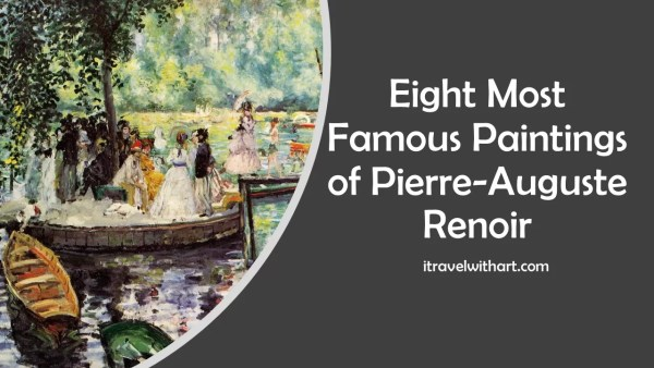 Most Famous Impressionist Paintings of Renoir