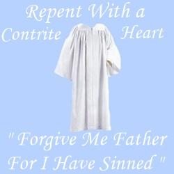Forgive Me | Repent | Contrite Heart | White Robe