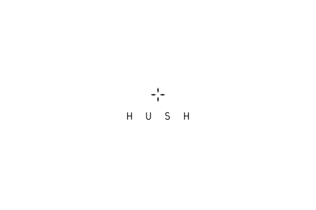 Hush | A Social Movement