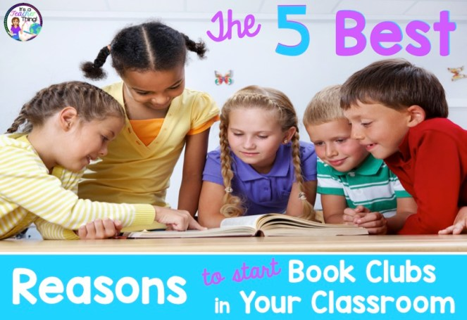Read about the five best reasons to start book clubs in your upper elementary or middle school classroom.