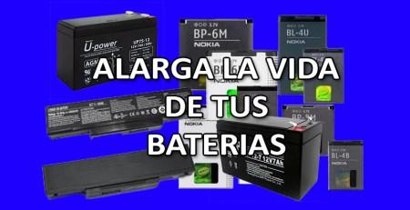 Alarga la vida de tus baterias