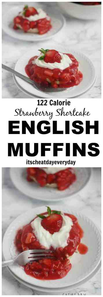 Healthy Strawberry Shortcake English Muffins. Super easy to make and only 122 calories per serving | itscheatdayeveryday.com