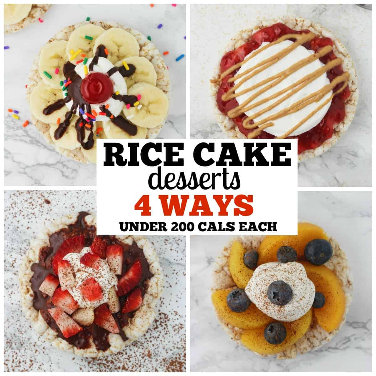 4 super quick and easy ways to make a healthy dessert using rice cakes! Each under 200 calories. www.itscheatdayeveryday.com