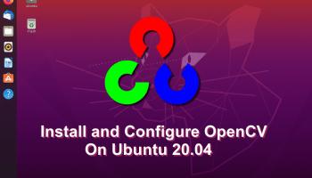 How to Install and Configure OpenCV on Ubuntu 20.04 and ubuntu 21.04