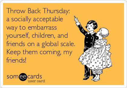 #Throw Back Thursday
