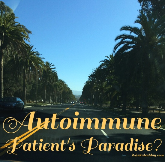 #MedxMonday – California, The Autoimmune Patient's Heaven?