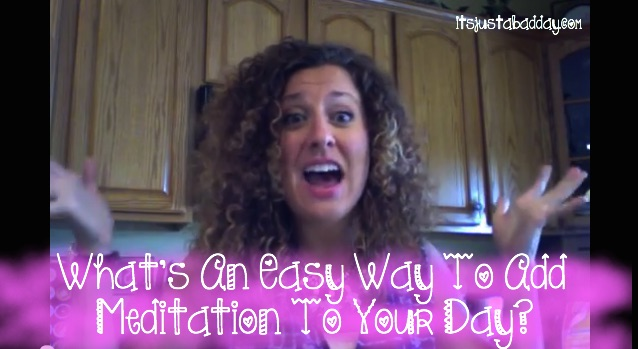What's An Easy Way To Add Meditation To Your Day?