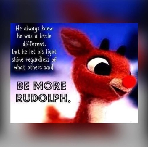 Be more like Rudolph A spoonie Christmas - itsjustabadday.com
