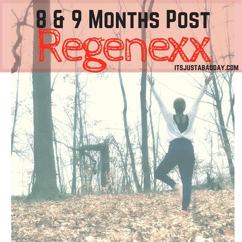 Post Regenexx – 8 / 9 Months Check In!