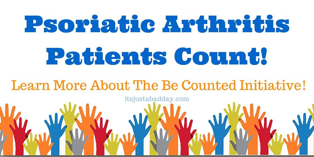 Psoriatic Arthritis Patients Count! Psoriatic Arthritis (PsA): Get the Facts Be Counted Initiative!   itsjustabadday.com Spoon & Autoimmune Warrior Certified Holistic Health Coach Julie Cerrone juliecerrone.com