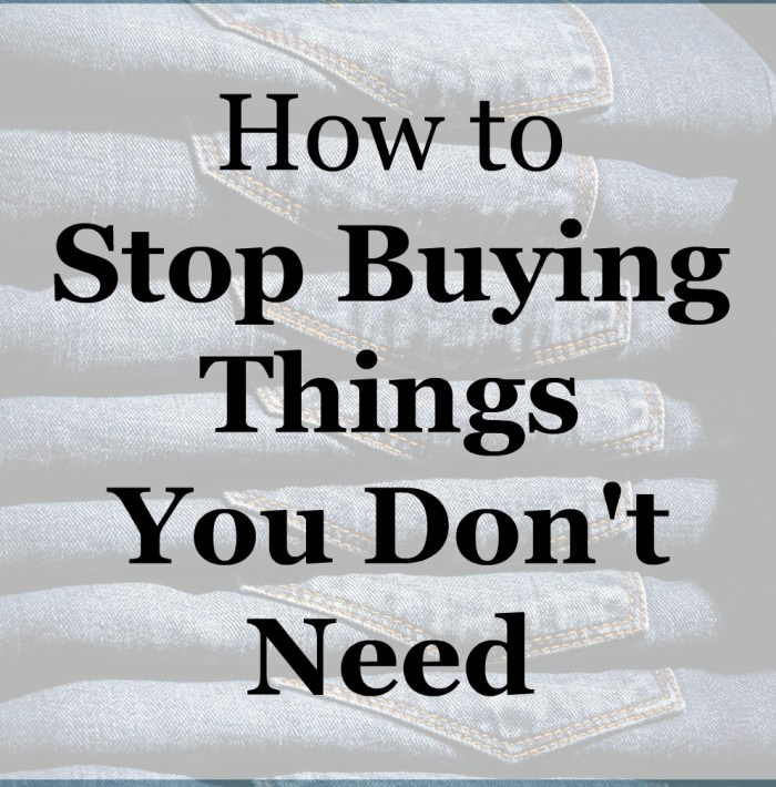 stop buying things don't need