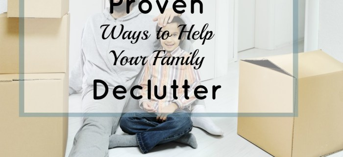 Proven Ways to Help Your Family Declutter
