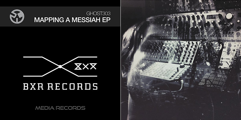 GHOST303 - Mapping A Messiah (EP BXR Records,BXR002P)