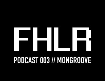 FHLR MUSIK Podcast #003 w/Mon Groove