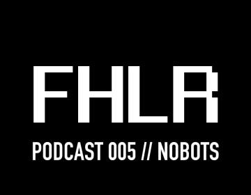 FHLR MUSIK Podcast #005 w/ Nobots - Fehler Musik