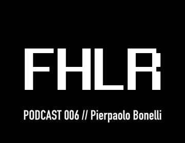 FHLR MUSIK Podcast #005 w/ Pierpaolo Bonelli - Fehler Musik