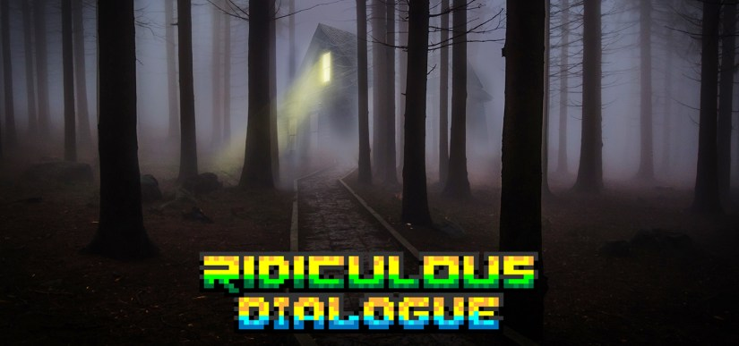 Ridiculous Dialogue 131 Featured