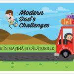 Modern Dad's Challenges, editia 3: Siguranta copilului in masina si calatoriile