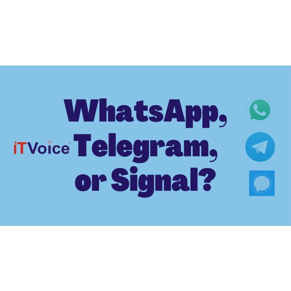 WhatsApp, Telegram or Signal