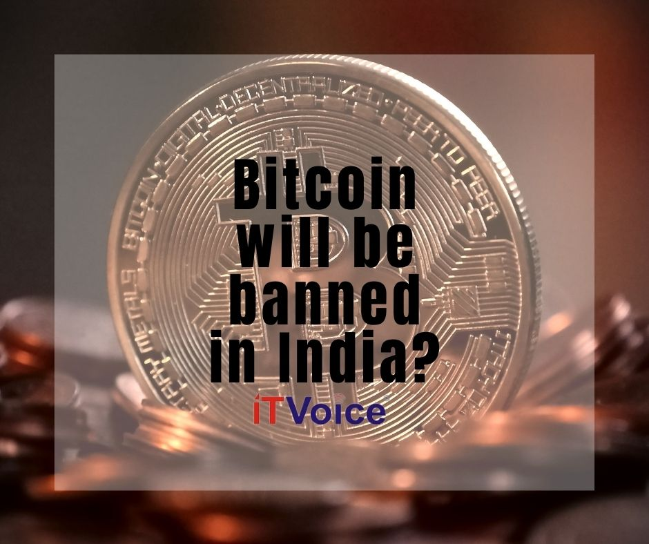 Bitcoin will be banned in India