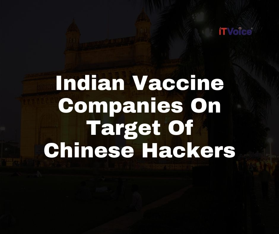 Indian Vaccine Companies On Target Of Chinese Hackers