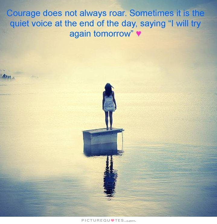 courage-does-not-always-roar-sometimes-it-is-the-quiet-voice-at-the-end-of-the-day-saying-i-will-quote-1