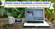 Come usare Facebook e vivere felici