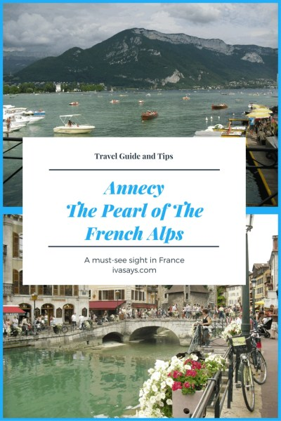 A must-see for every traveler Annecy, the pearl of the French Alps.