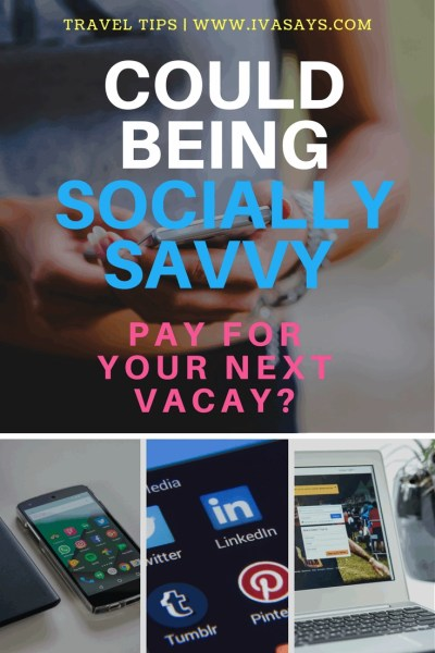 Could Being Socially Savvy Pay For Your Next Vacay?
