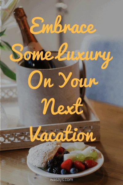 Embrace Some Luxury On Your Next Vacation with few helpful tips. Learn how to save money to have the vacation of your dreams with these simple steps that will help you embrace luxury on your next vacation.