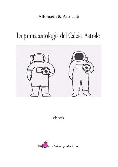 copertina libro 'antologia del calcio astrale'