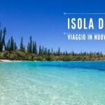 Isola dei Pini Nuova Caledonia ARTICOLO