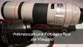 attrezzatura fotografica da viaggio
