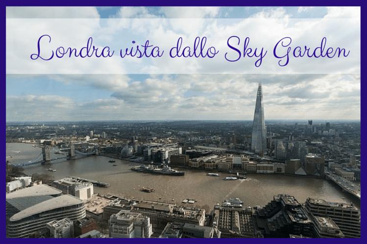 Londra con vista dallo Sky Garden